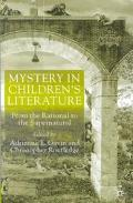 Mystery in Children's Literature From the Rational to the Supernatural