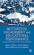 Motivation, Engagement And Educational Perfomance International Perspectives On The Contexts...
