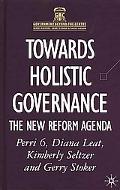 Towards Holistic Governance The New Reform Agenda