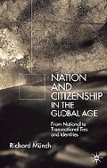 Nation and Citizenship in the Global Age From National to Transnational Ties and Identities