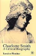Charlotte Smith A Critical Biography