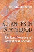 Changes in Statehood The Transformation of International Relations