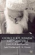 George Eliot, Judaism and the Novels Jewish Myth and Mysticism