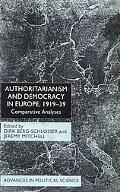 Authoritarianism and Democracy in Europe, 1919-39 Comparative Analyses