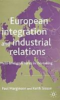 European Integration and Industrial Relations Multi-Level Goverance in the Making