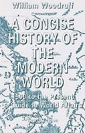 Concise History of the Modern World 1500 To the Present  A Guide to World Affairs