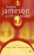 Fredric Jameson A Critical Reader
