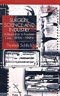Surgery, Science and Industry A Revolution in Fracture Care, 1950S-1990s