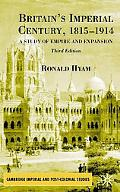 Britain's Imperial Century 1815-1914 A Study of Empire and Expansion