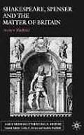 Shakespeare, Spenser, and the Matter of Britain