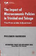 Impact of Macroeconomic Policies in Trinidad and Tobago The Firm Under Adjustment