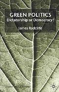Green Politics Dictatorship or Democracy?