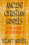 Ancient Christian Gospels Their History and Development