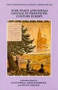 War, Peace, and Social Change: A Reader (War, Peace and Social Change: Euripe 1900-1955) - C...
