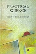 Practical Science The Role and Reality of Practical Work in School Science