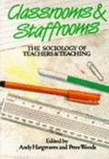 Classrooms and Staffrooms: The Sociology of Teachers and Teaching - Andy Hargreaves - Paperback