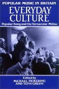 Everyday Culture Popular Song and the Vernacular Milieu