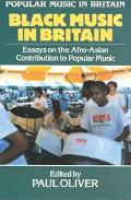 Black Music in Britain Essays on the Afro-Asian Contribution to Popular Music