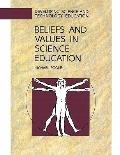 Beliefs and Values in Science Education