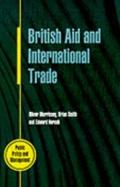 British Aid and International Trade Aid Policy Making, 1979-89