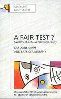 Fair Test? Assessment, Achievement and Equity