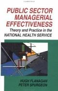 Public Sector Managerial Effectiveness Theory and Practice in the National Health Service