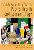 An Introductory Study Guide to Public Health and Epidemiology