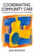 Co-Ordinating Community Care Multidisciplinary Teams and Care Management