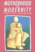Motherhood and Modernity An Investigation into the Rational Dimension of Mothering