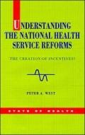 Understanding the National Health Service Reforms The Creation of Incentives?