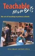 Teachable Moments The Art of Teaching in Primary Schools
