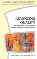 Advancing Quality: Total Quality Management in the NHS - Richard Joss - Hardcover