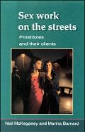 Sex Work on the Streets Prostitutes and Their Clients