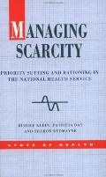 Managing Scarcity Priority Setting and Rationing in the National Health Service