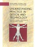 Design and Technology Activities: Understanding Practice (Developing Science and Technology ...