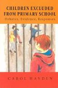 Children Excluded from Primary School Debates, Evidence, Responses