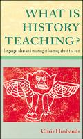 What Is History Teaching? Language, Ideas and Meaning in Learning About the Past