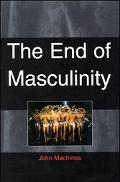 End of Masculinity The Confusion of Sexual Genesis and Sexual Difference in Modern Society
