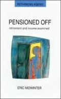Pensioned Off Retirement and Income Examined