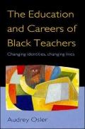 Education and Careers of Black Teachers Changing Identities, Changing Lives