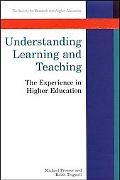 Understanding Learning and Teaching The Experience in Higher Education