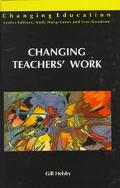 Changing Teachers' Work The 'Reform' of Secondary Schooling