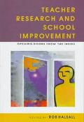Teacher Research and School Improvement Opening Doors from the Inside