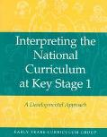 Interpreting the National Curriculum at Key Stage 1 A Developmental Approach