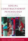 Social Constructionist Psychology A Critical Analysis of Theory and Practice