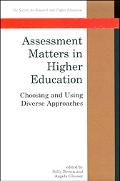 Assessment Matters in Higher Education Choosing and Using Diverse Approaches