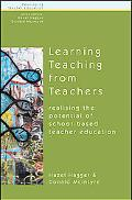 Learning about Teaching from Teachers: Realizing the Potential of School-Based Initial Teach...