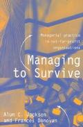 Managing to Survive Managerial Practice in Not-For-Profit Organisations