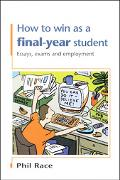 How to Win As a Final Year Student Essays, Exams and Employment