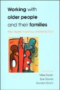 Working With Older People and Their Families Key Issues in Policy and Practice